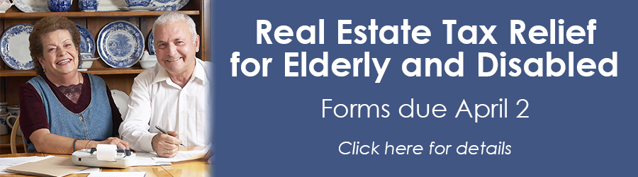Real Estate Tax Relief for Elderly and Disabled Forms due April 2